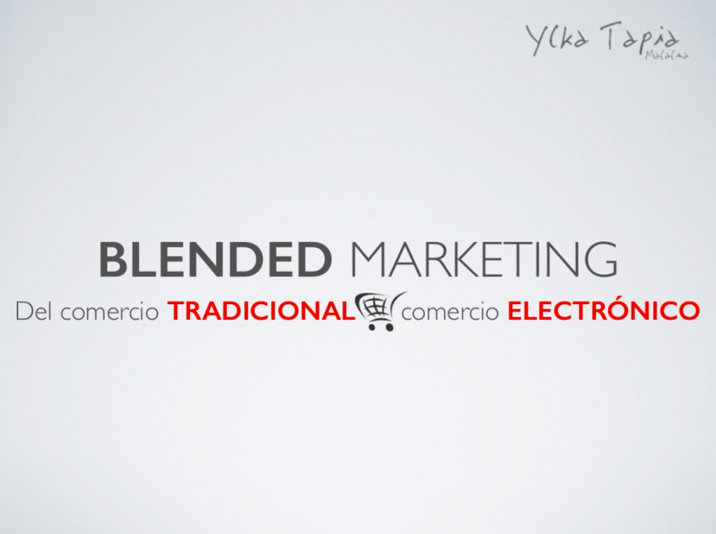 'Blended Marketing: del comercio tradicional al comercio electrónico'
